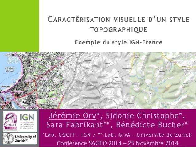 CARACTÉRISATION VISUELLE D'UN STYLE  TOPOGRAPHIQUE  Exemple du style IGN-France  Jérémie Ory*, Sidonie Christophe*,  Sara ...