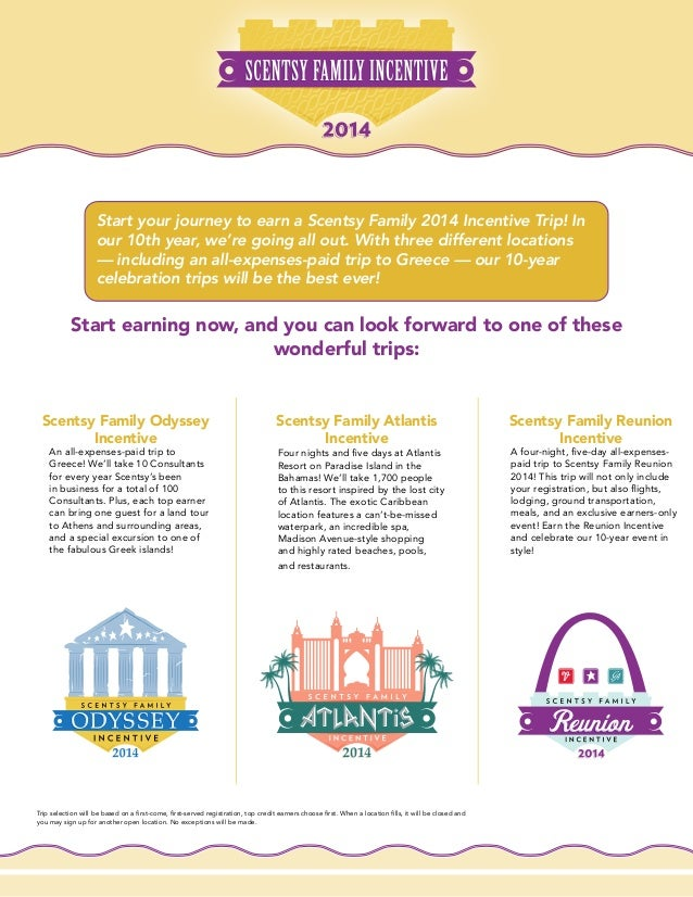 Start earning now, and you can look forward to one of these wonderful trips: Scentsy Family Odyssey Incentive An all-expen...