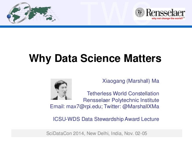 TWC  Why Data Science Matters  Xiaogang (Marshall) Ma  Tetherless World Constellation  Rensselaer Polytechnic Institute  E...