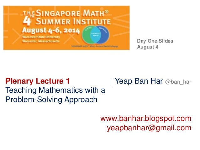 Plenary Lecture 1  Yeap Ban Har @ban_har Teaching Mathematics with a Problem-Solving Approach www.banhar.blogspot.com yea...