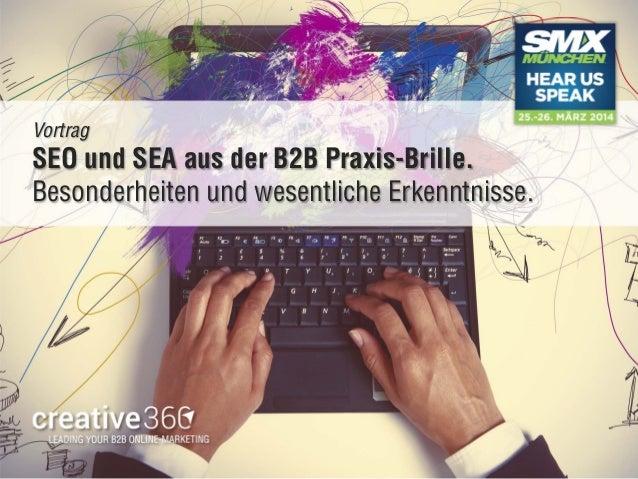 Seite: 1 Vortrag SEO und SEA aus der B2B Praxis-Brille. Besonderheiten und wesentliche Erkenntnisse.
