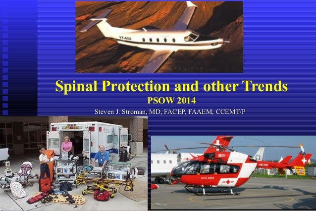 Spinal Protection and other Trends  PSOW 2014  SStteevveenn JJ.. SSttrroommaann,, MMDD,, FFAACCEEPP,, FFAAAAEEMM,, CCCCEEM...