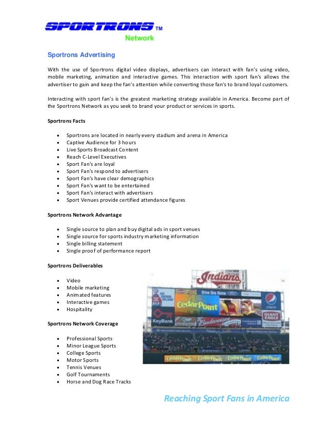 Sportrons Advertising With the use of Sportrons digital video displays, advertisers can interact with fan's u...