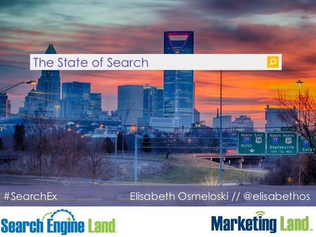 BIGGEST SEARCH STORY OF THE YEAR SO FAR? The State of Search #SearchEx Elisabeth Osmeloski // @elisabethos