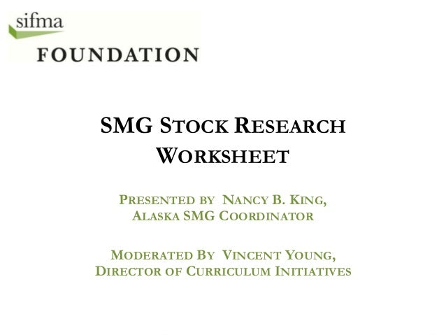 SMG STOCK RESEARCH WORKSHEET PRESENTED BY NANCY B. KING, ALASKA SMG COORDINATOR MODERATED BY VINCENT YOUNG, DIRECTOR OF CU...