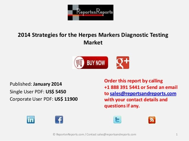 2014 Strategies for the Herpes Markers Diagnostic Testing Market Order this report by calling +1 888 391 5441 or Send an e...