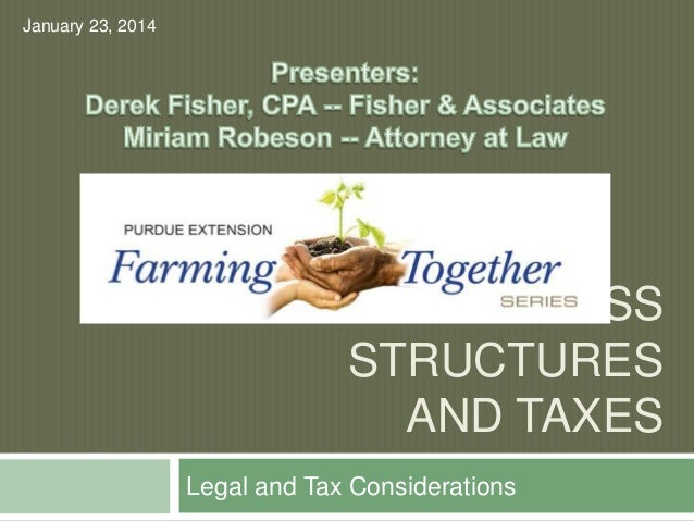 January 23, 2014  BUSINESS STRUCTURES AND TAXES Legal and Tax Considerations