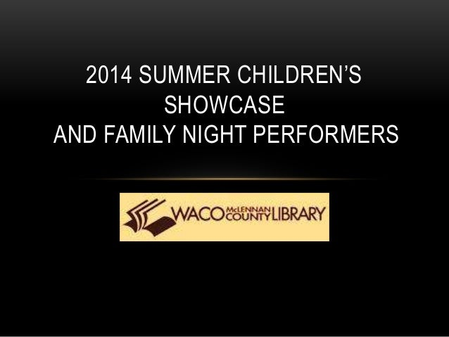 2014 SUMMER CHILDREN'S SHOWCASE AND FAMILY NIGHT PERFORMERS