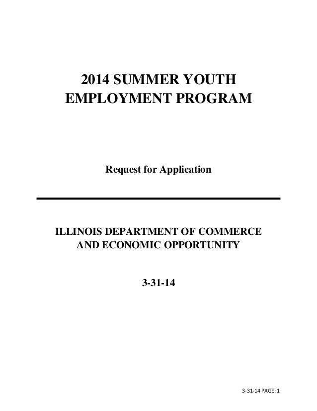 3-31-14 PAGE: 1 2014 SUMMER YOUTH EMPLOYMENT PROGRAM Request for Application ILLINOIS DEPARTMENT OF COMMERCE AND ECONOMIC ...