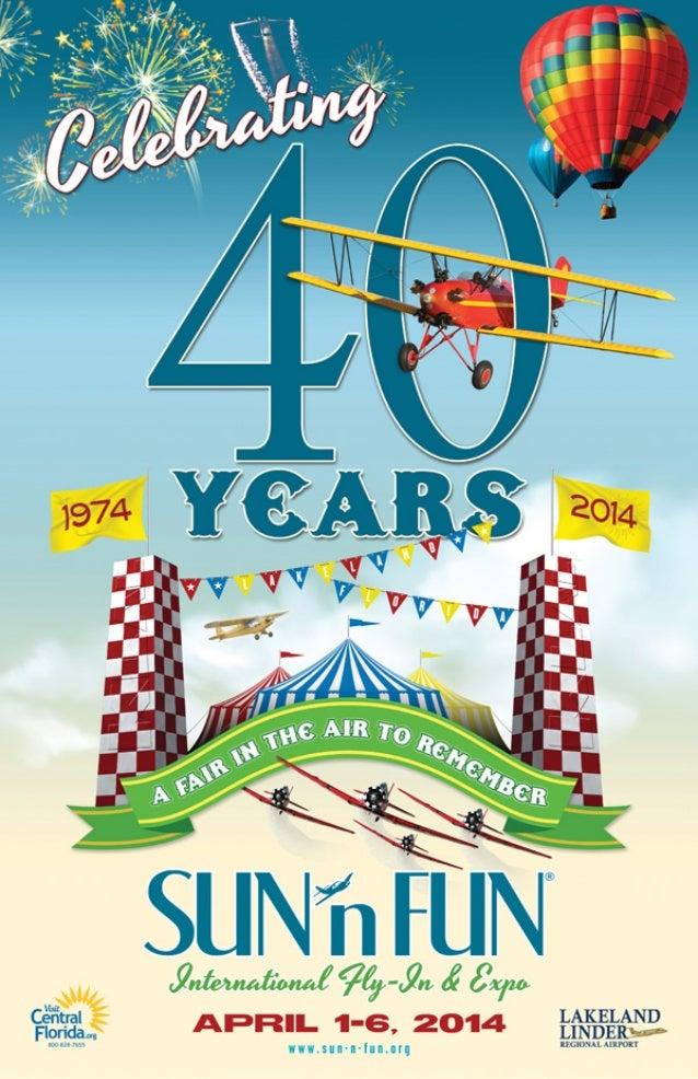 Sun 'n Fun Fly-In Procedures Effective March 30 – April 6, 2014 ~ 1 ~ Sun 'n Fun 2014 SUN 'N FUN FLY-IN Lakeland, Florida ...