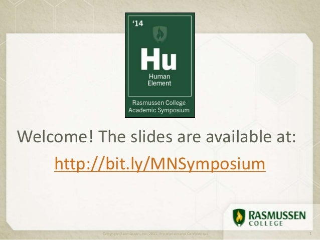 Welcome! The slides are available at: http://bit.ly/MNSymposium Copyright Rasmussen, Inc. 2011. Proprietary and Confidenti...