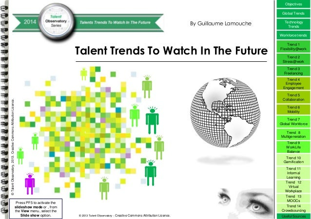 Objectives Global Trends  By Guillaume Lamouche  Technology Trends Workforce trends  Talent Trends To Watch In The Future ...