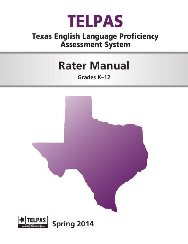 TELPAS  Texas English Language Proficiency Assessment System  Rater Manual Grades K–12  Spring 2014