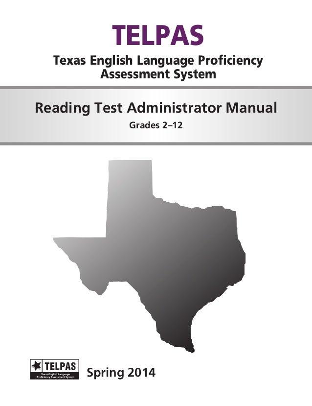 TELPAS  Texas English Language Proficiency Assessment System  Reading Test Administrator Manual Grades 2–12  Spring 2014