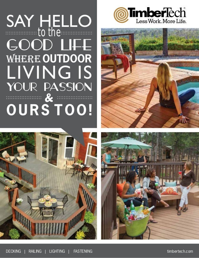 SAY HELLO to the GOOD LIFE YOUR PASSION where OUTDOOR & LIVING IS OURS TOO! DECKING | RAILING | LIGHTING | FASTENING...