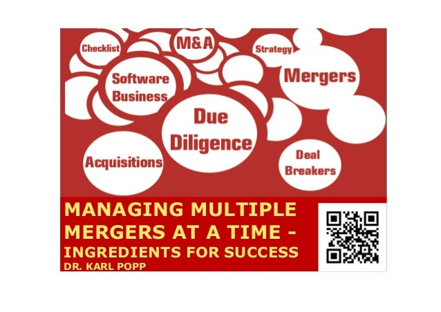 MANAGING MULTIPLE MERGERS AT A TIME - INGREDIENTS FOR SUCCESS DR. KARL POPP
