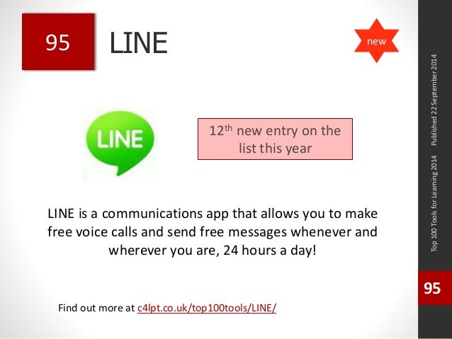 LINE  LINE is a communications app that allows you to make  free voice calls and send free messages whenever and  wherever...