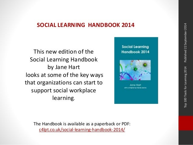 Top 100 Tools for Learning 2014 Published 22 September 2014  SOCIAL LEARNING HANDBOOK 2014  This new edition of the  Socia...