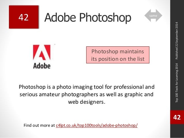 Adobe Photoshop  Photoshop is a photo imaging tool for professional and  serious amateur photographers as well as graphic ...