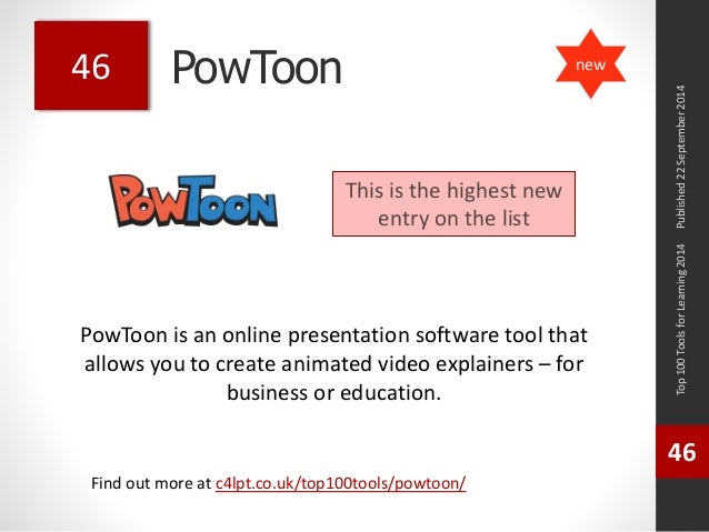 PowToon  PowToon is an online presentation software tool that  allows you to create animated video explainers – for  busin...