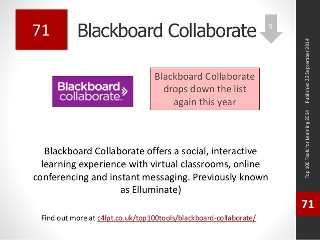 Blackboard Collaborate  Blackboard Collaborate offers a social, interactive  learning experience with virtual classrooms, ...