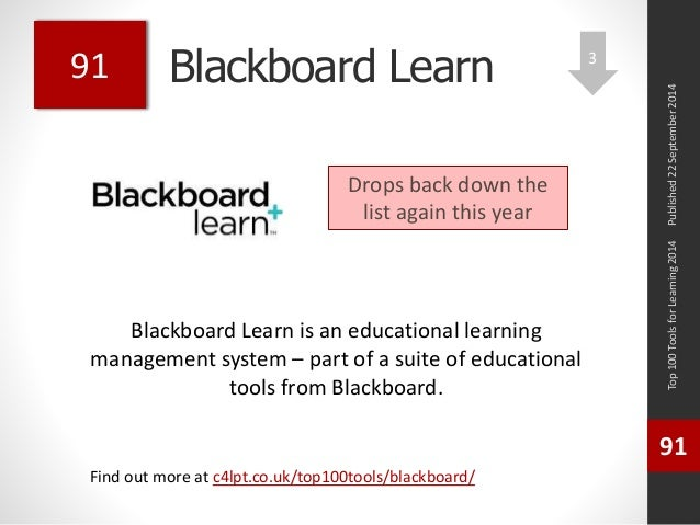 Blackboard Learn  Blackboard Learn is an educational learning  management system – part of a suite of educational  tools f...