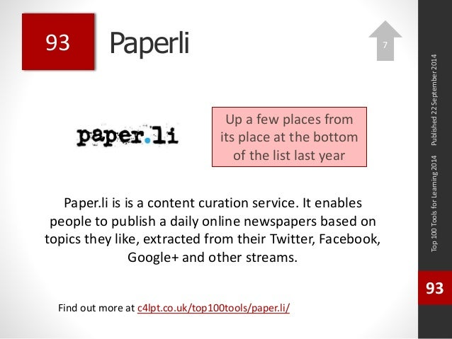 Paperli  Paper.li is is a content curation service. It enables  people to publish a daily online newspapers based on  topi...
