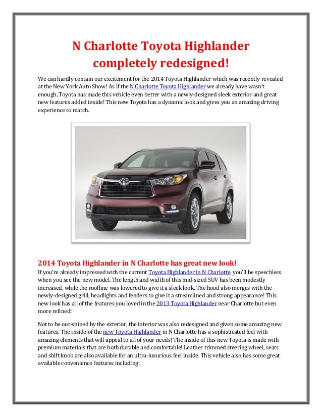 N Charlotte Toyota Highlander                 completely redesigned!We can hardly contain our excitement for the 2014 Toyo...