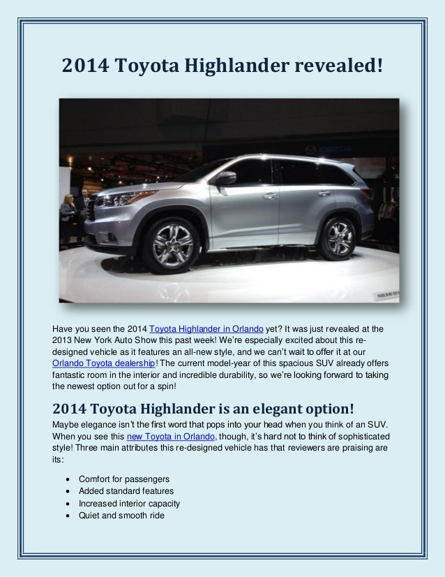 2014 Toyota Highlander revealed!Have you seen the 2014 Toyota Highlander in Orlando yet? It was just revealed at the2013 N...