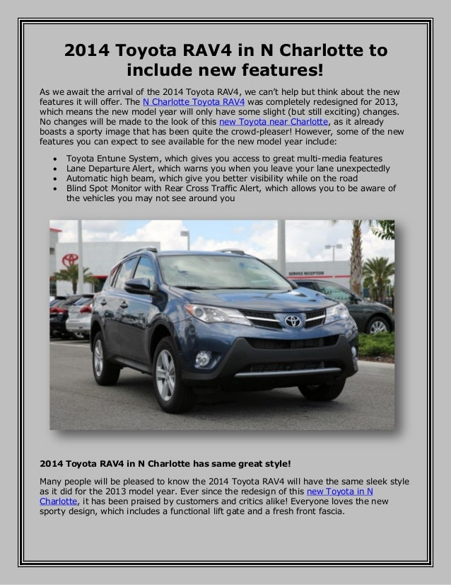 2014 Toyota RAV4 in N Charlotte to include new features! As we await the arrival of the 2014 Toyota RAV4, we can't help bu...