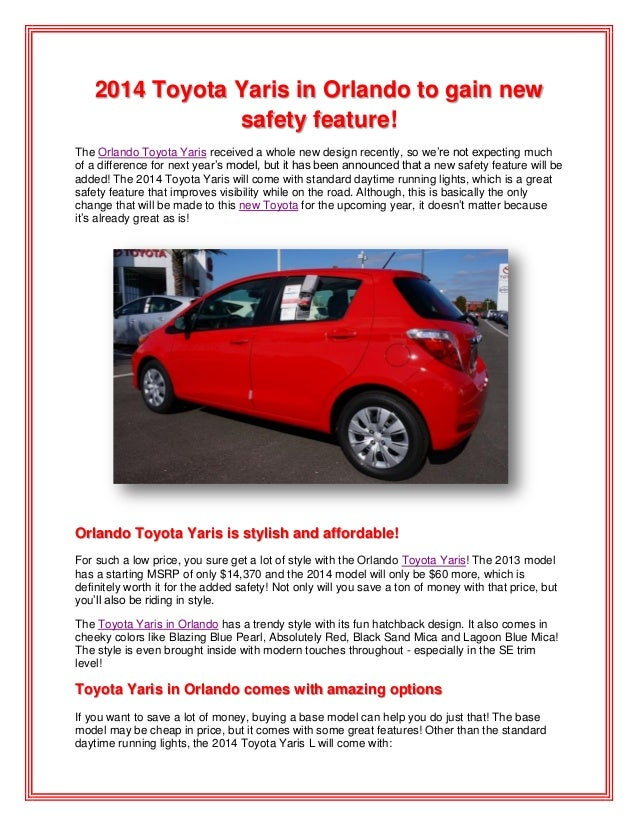 2014 Toyota Yaris in Orlando to gain newsafety feature!The Orlando Toyota Yaris received a whole new design recently, so w...