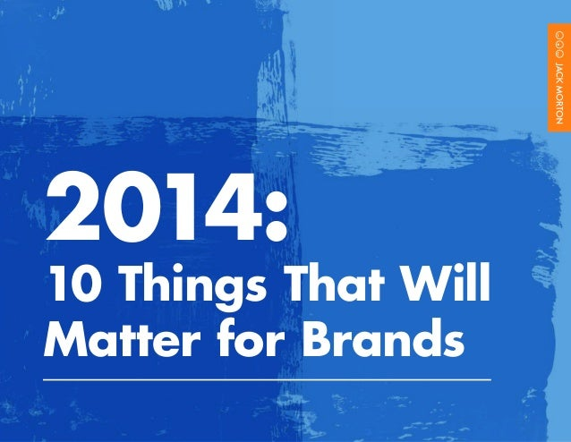 2014:  10 Things That Will Matter for Brands