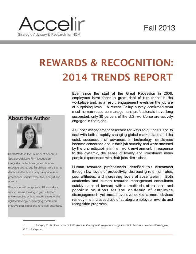 REWARDS & RECOGNITION: 2014 TRENDS REPORT Ever since the start of the Great Recession in 2008, employees have faced a grea...