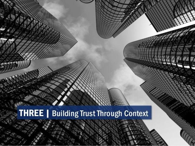 THREE   Building Trust Through Context