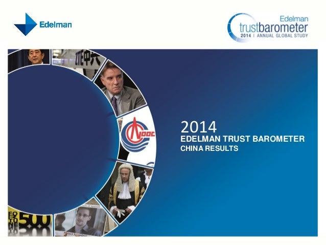 2014 EDELMAN TRUST BAROMETER CHINA RESULTS
