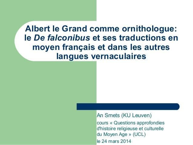 Albert le Grand comme ornithologue: le De falconibus et ses traductions en moyen français et dans les autres langues verna...