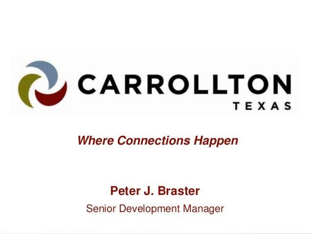 Where Connections Happen Peter J. Braster Senior Development Manager