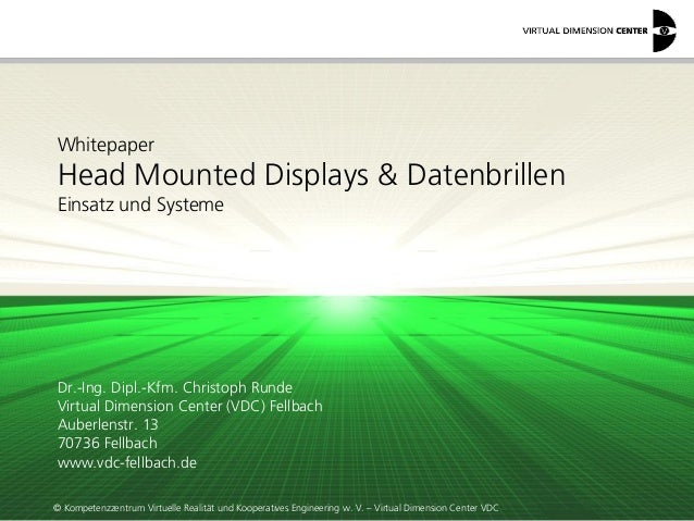 © Kompetenzzentrum Virtuelle Realität und Kooperatives Engineering w. V. – Virtual Dimension Center VDC Whitepaper Head Mo...