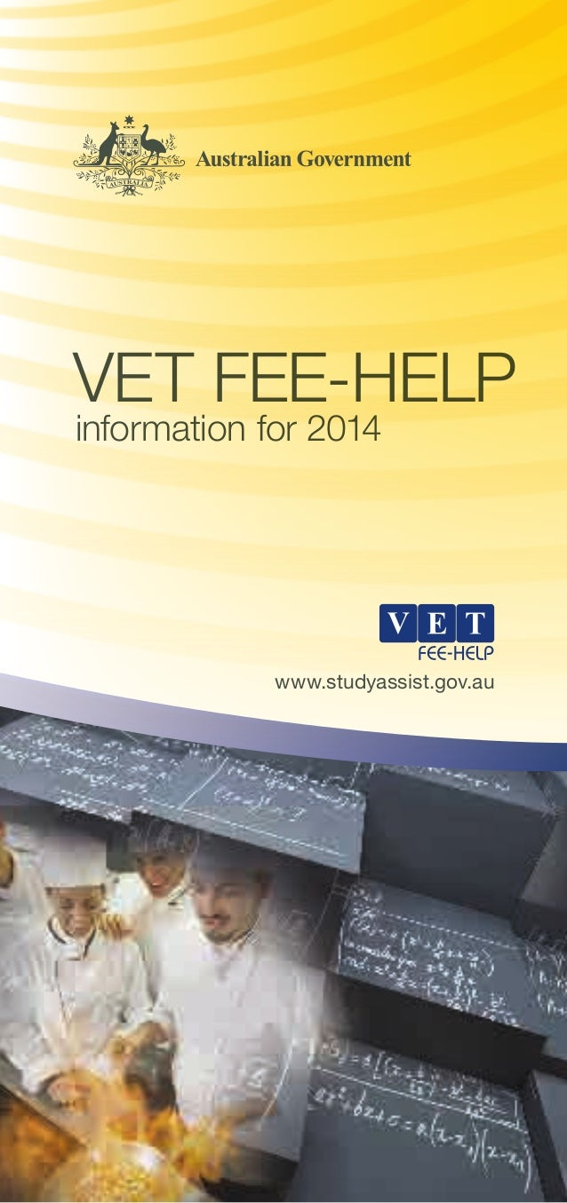 VET FEE-HELP information for 2014  www.studyassist.gov.au