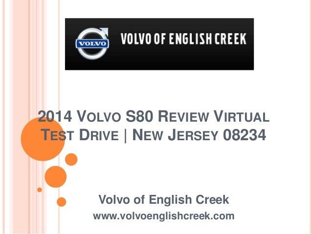 2014 VOLVO S80 REVIEW VIRTUAL TEST DRIVE | NEW JERSEY 08234 Volvo of English Creek www.volvoenglishcreek.com