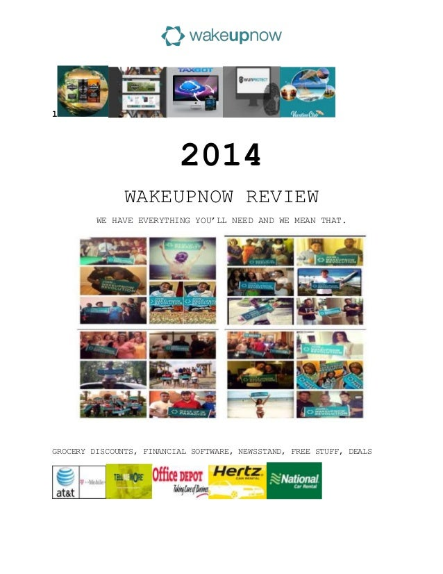l  2014 WAKEUPNOW REVIEW WE HAVE EVERYTHING YOU'LL NEED AND WE MEAN THAT.  GROCERY DISCOUNTS, FINANCIAL SOFTWARE, NEWSSTAN...