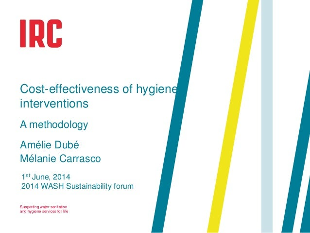 Supporting water sanitation and hygiene services for life 1st June, 2014 2014 WASH Sustainability forum Cost-effectiveness...