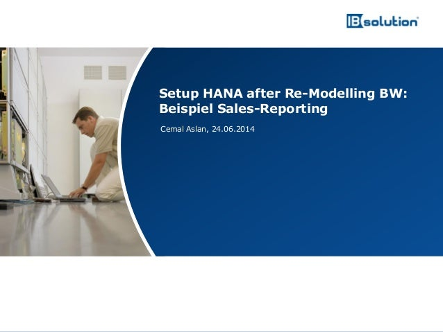 www.ibsolution.de © IBsolution GmbH Cemal Aslan, 24.06.2014 Setup HANA after Re-Modelling BW: Beispiel Sales-Reporting