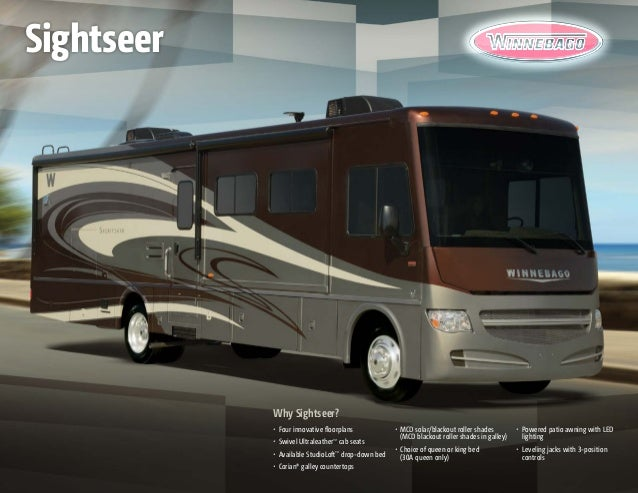 Why Sightseer? •	 Four innovative floorplans •	 Swivel Ultraleather™ cab seats •	 Available StudioLoft™ drop-down bed •	 C...