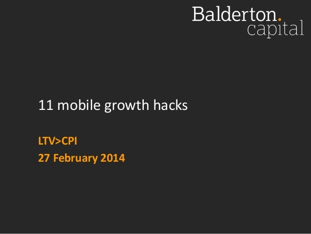 11 mobile growth hacks LTV>CPI 27 February 2014