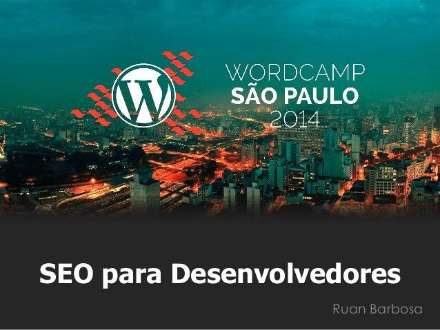 SEO para Desenvolvedores  Ruan Barbosa