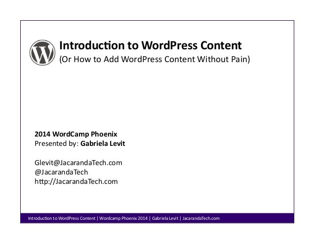 Introduc)on  to  WordPress  Content   (Or  How  to  Add  WordPress  Content  Without  Pain)    201...
