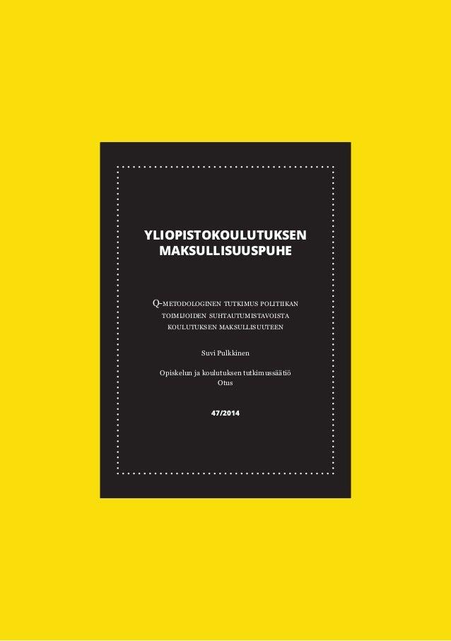 MONITULOISET Korkeakouluopiskelijoiden tulonlähteet ja kokemus toimeentulosta erilaisissa elämäntilanteissa Janne Mikkonen...