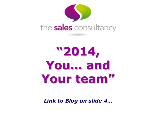 """2014, You… and Your team"" Link to Blog on slide 4…"