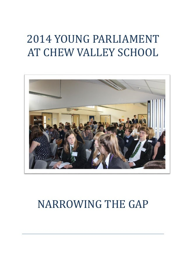 2014 YOUNG PARLIAMENT  AT CHEW VALLEY SCHOOL  NARROWING THE GAP
